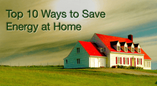 Top 10 Ways to Conserve Energy at Home