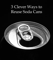 reuse empty soda cans